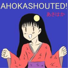 AHOKASHOUTED!